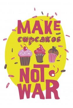 Толстовка, свитшот или футболка с принтом Make cupсakes not war