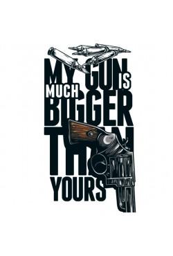 «My gun is much bigger»